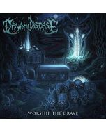 DAWN OF DISEASE-Worship The Grave/CD